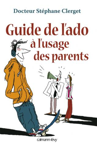 Guide de l'ado à l'usage des parents