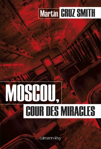 Moscou, cour des miracles
